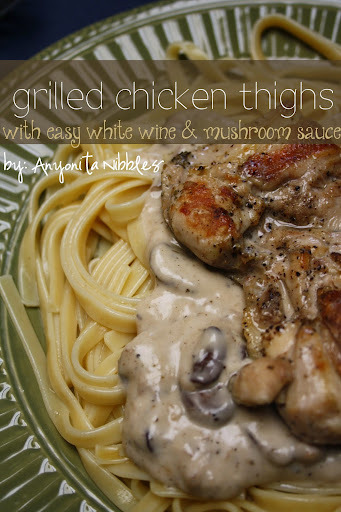 Grilled Chicken Thighs with Easy White Wine & Mushroom Sauce Recipe