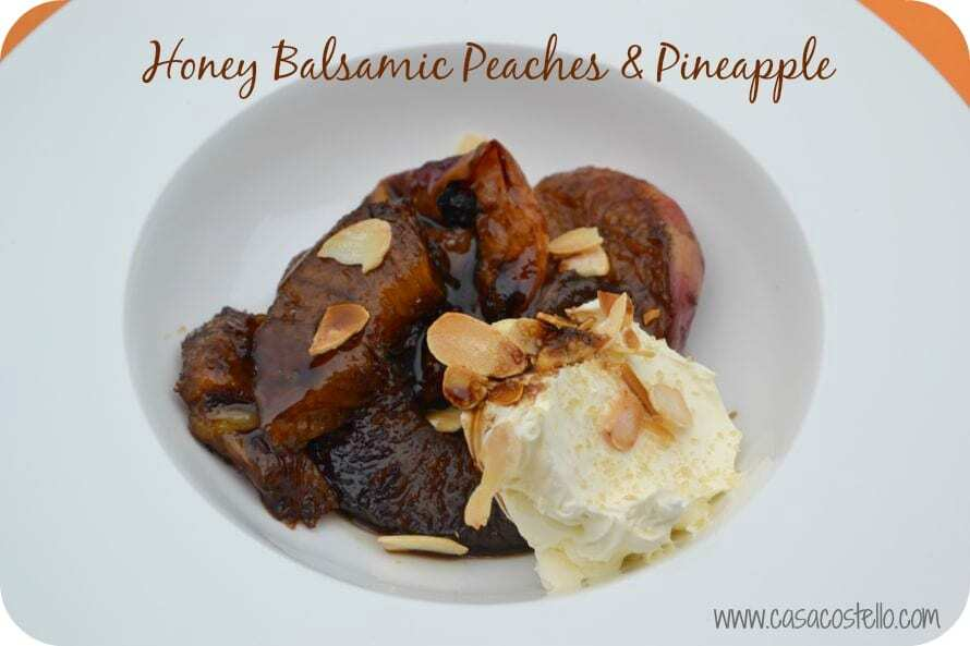 Honey Balsamic Peaches & Pineapple – Due Vittorie Balsamic Giveaway