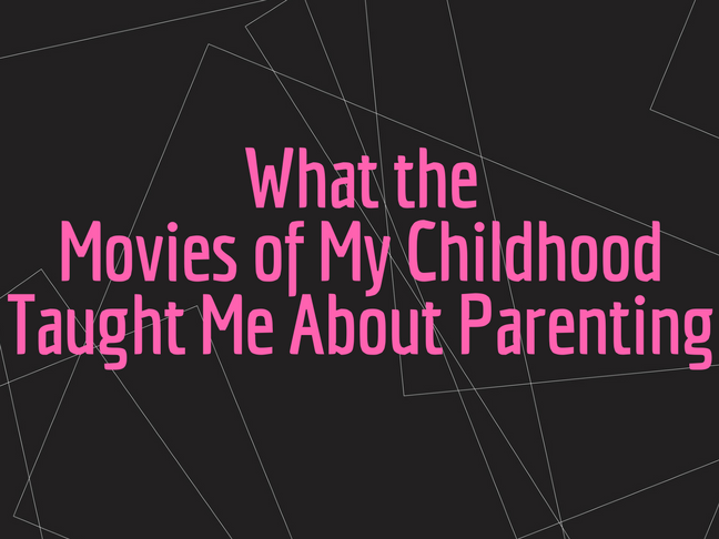 Parenting Lessons from My Favorite '80s Movies
