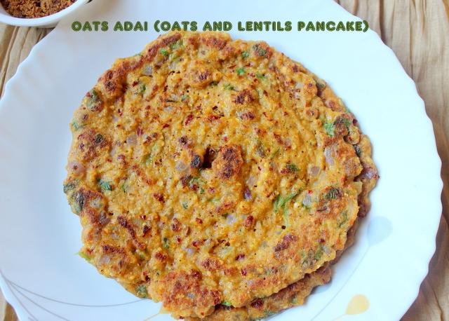 Oats adai or oats and lentils pancake recipe – healthy breakfast recipes – oats recipes