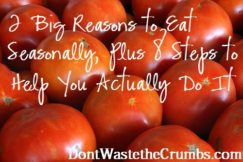Two Big Reasons to Eat Seasonally & How to Actually Do It