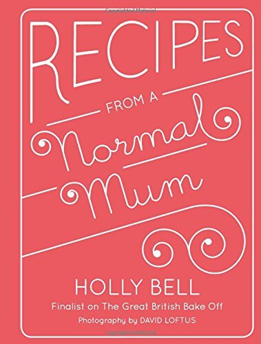 Se7en+1 Fabulous Recipes From a Normal Mum…