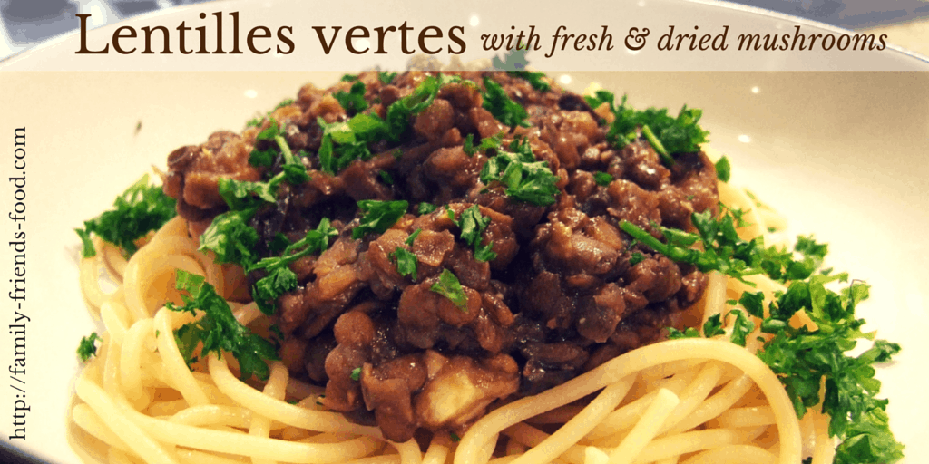 Lentilles vertes with fresh & dried mushrooms