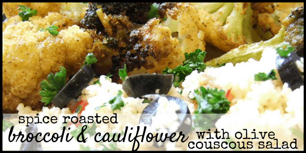 Spice-roasted cauliflower & broccoli with warm olive couscous salad