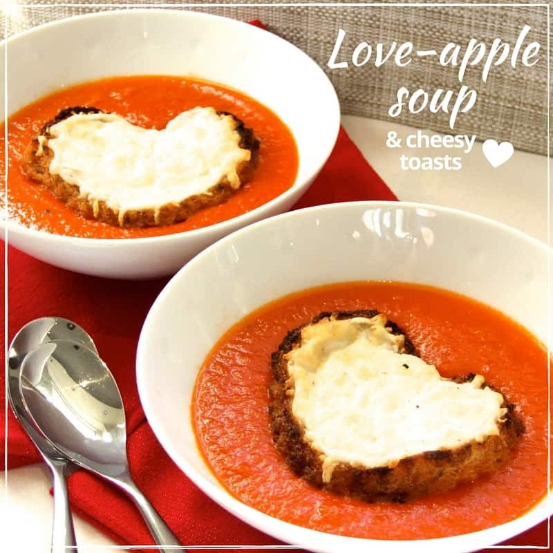 'Love-apple' soup with cheesy toast hearts