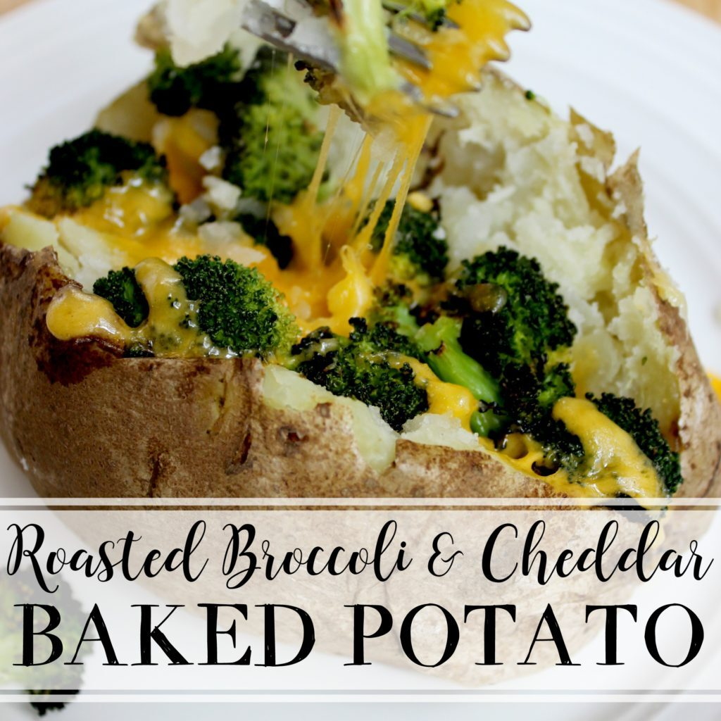 Roasted Broccoli and Cheddar Baked Potato