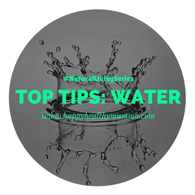 Natural Living Series- My Top Tips For Drinking More Water