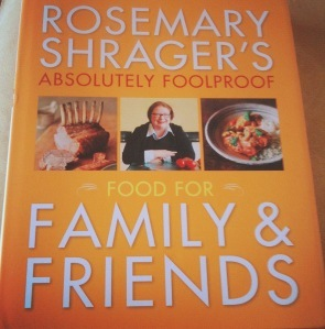 Rosemary Shrager's 'Absolutely Foolproof Food for Family and Friends'