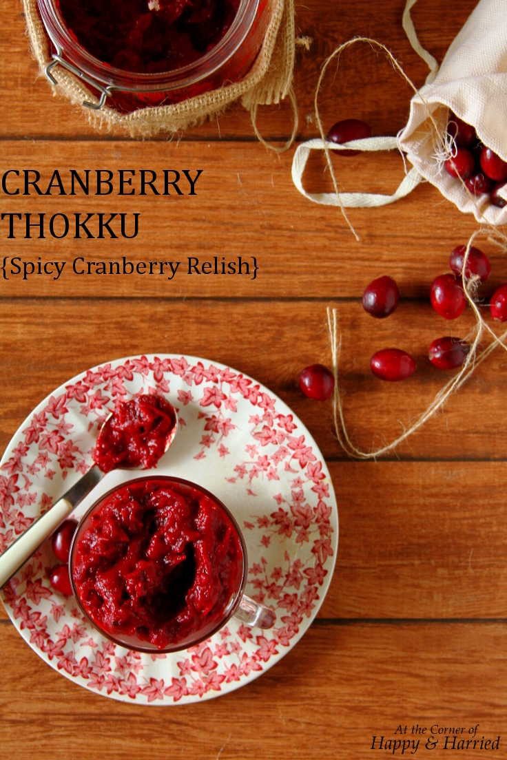 Cranberry Thokku {Spicy Cranberry Relish}