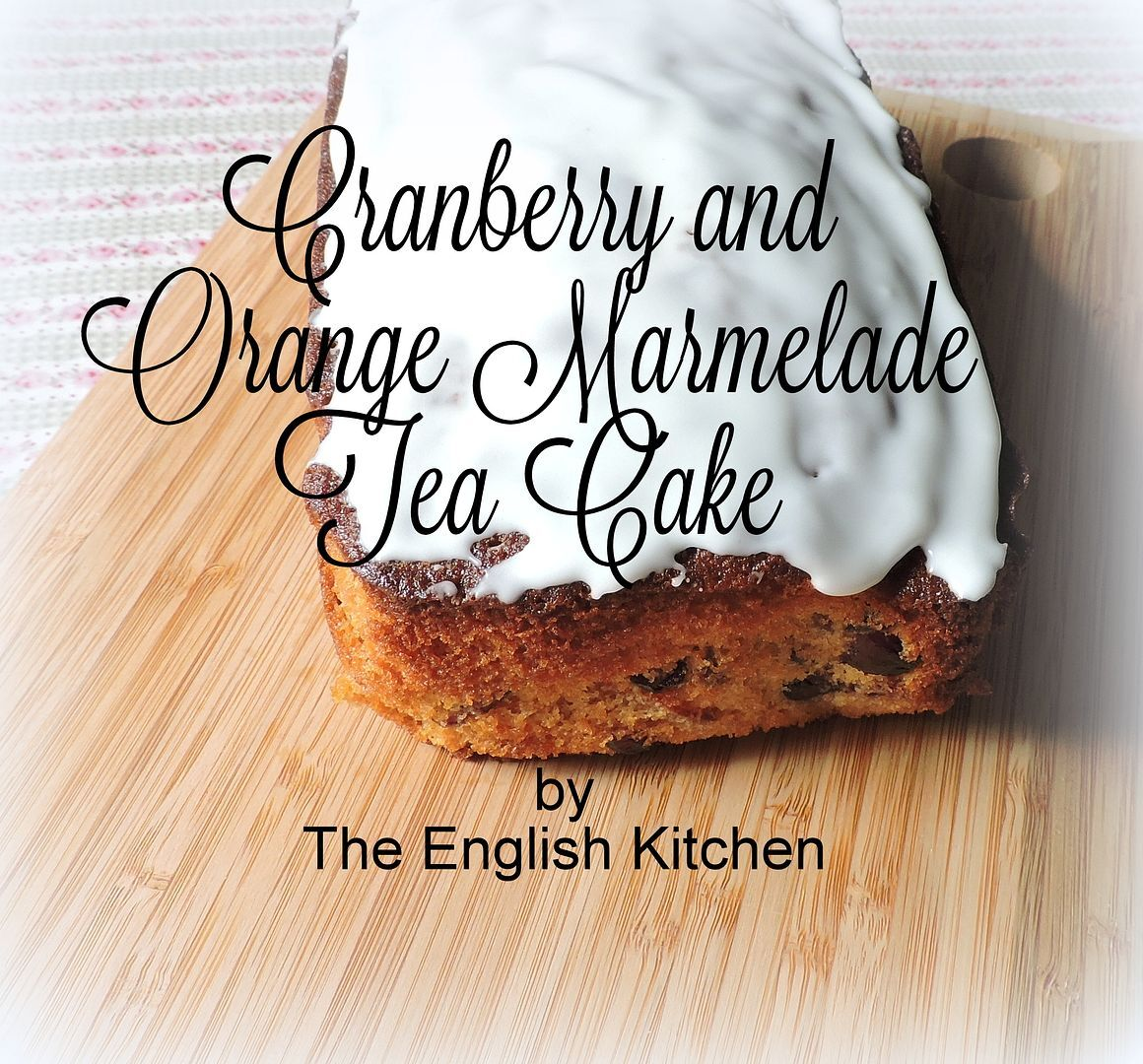 Cranberry and Orange Marmalade Tea Cake