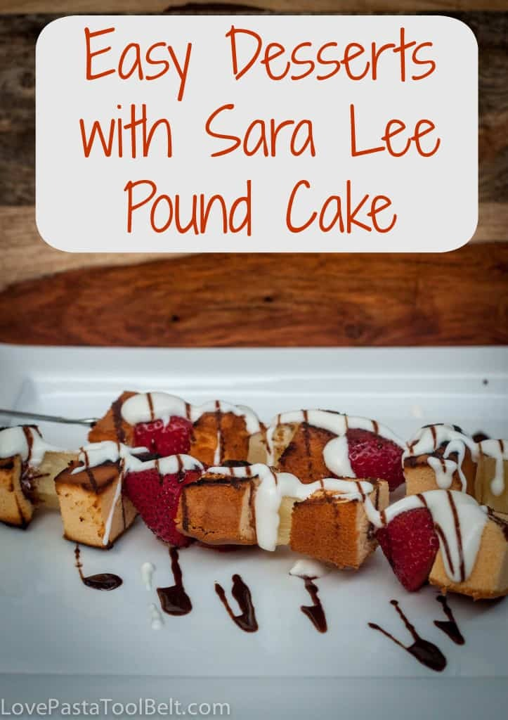 Easy Desserts with Sara Lee Pound Cake