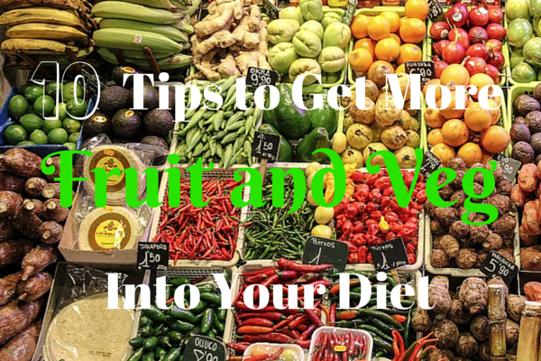 10 Tips to Get More Fruit and Veg Into Your Diet