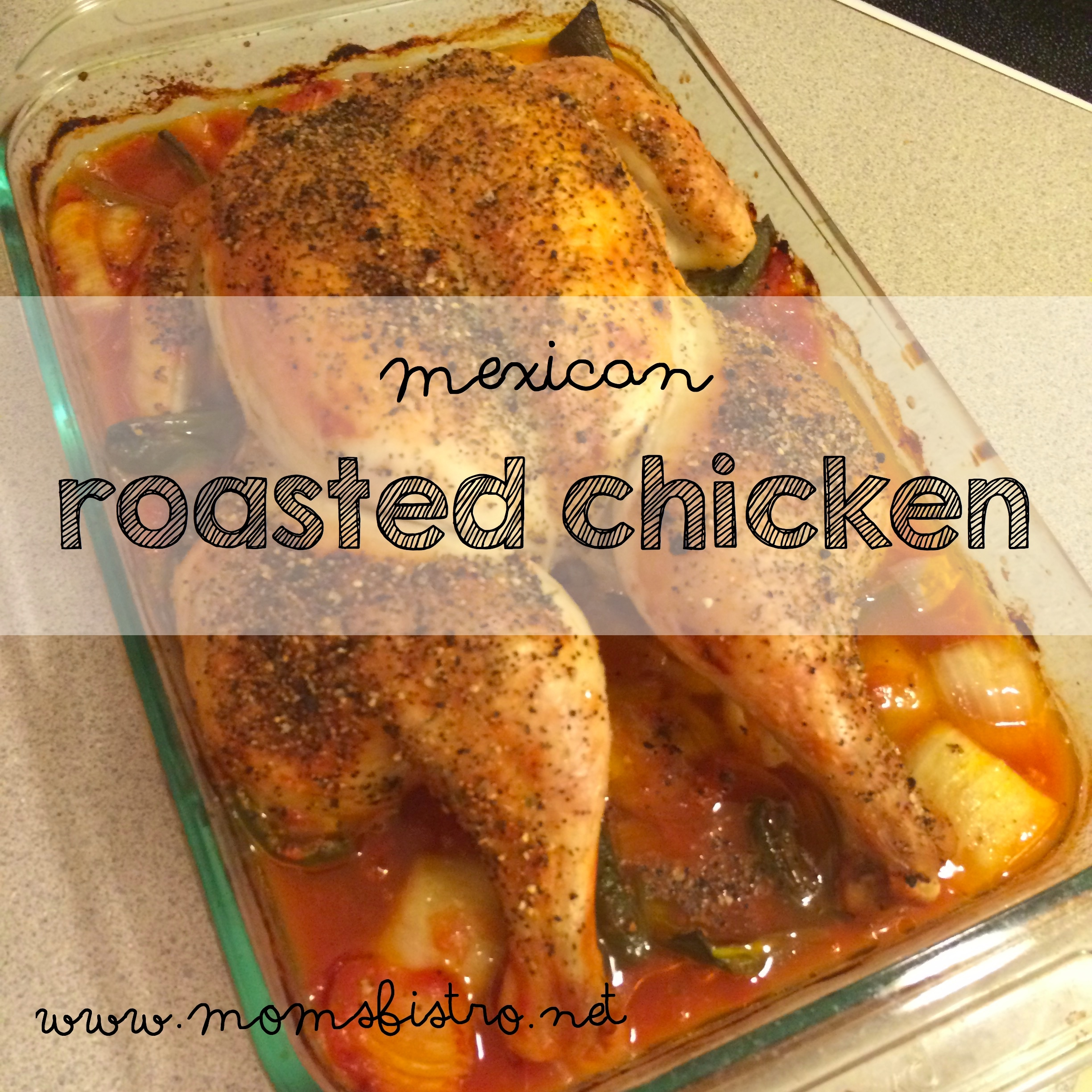 The Roasted Chicken Recipe That Will Change Your Life:  Mexican Roasted Chicken