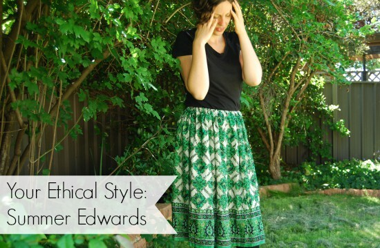 Your Ethical Style: Summer Edwards