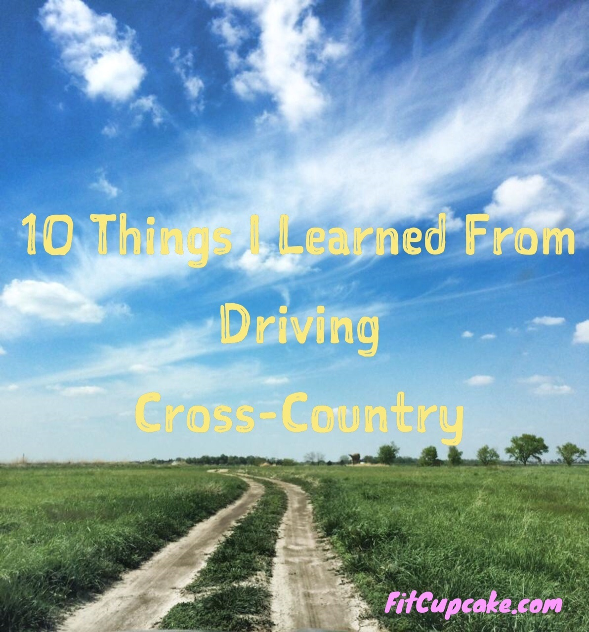 10 Things I Learned From Driving Cross-Country