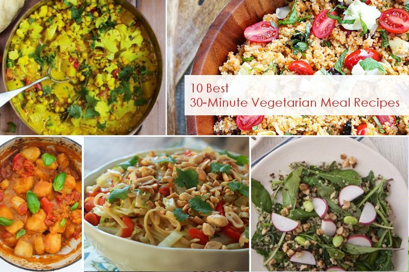 10 Best 30-Minute Vegetarian Meal Recipes