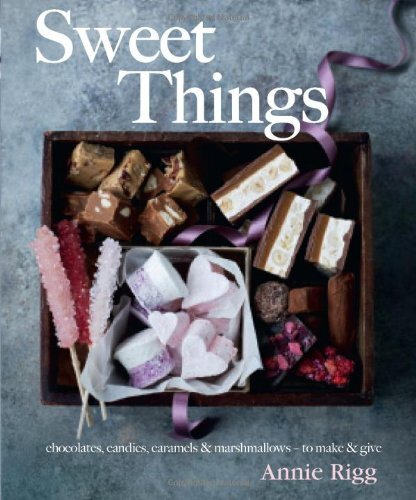 Sweet Things by Annie Rigg