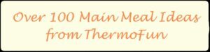 ThermoFun's Main Meal Recipes