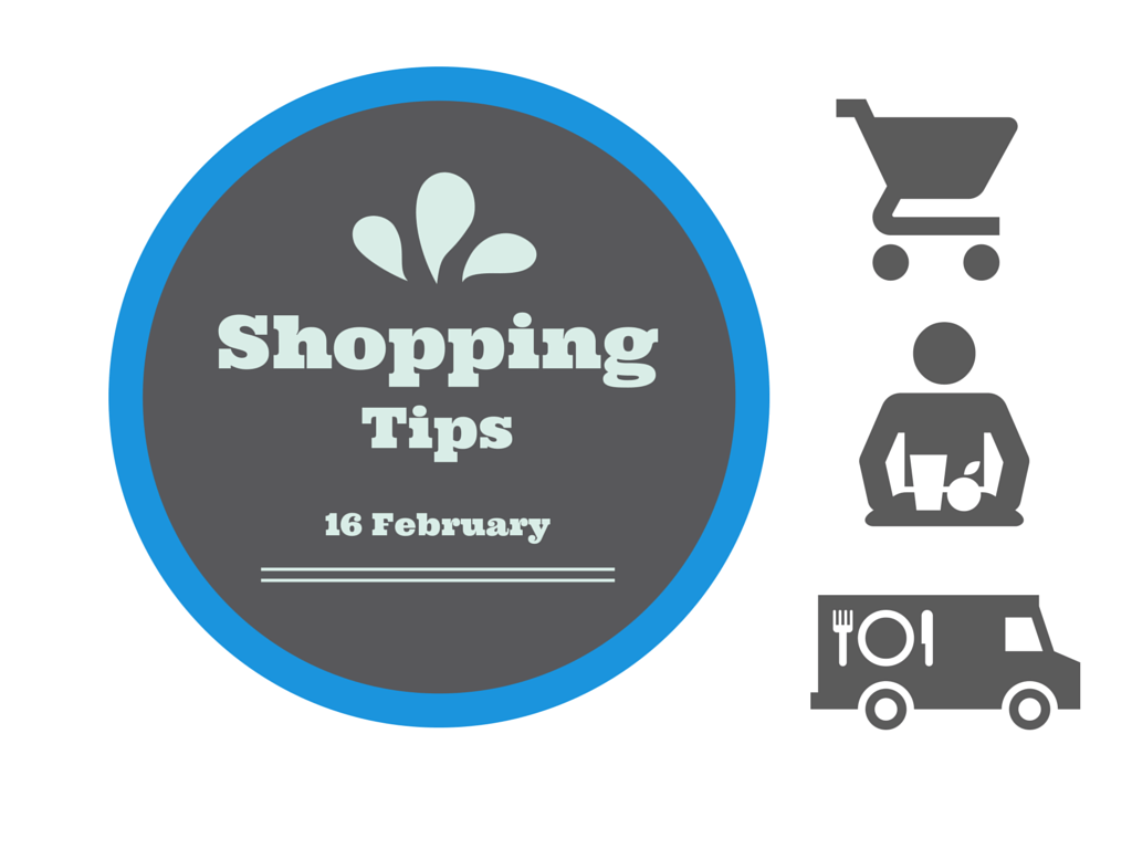 Shopping Tips – 16 February 2015