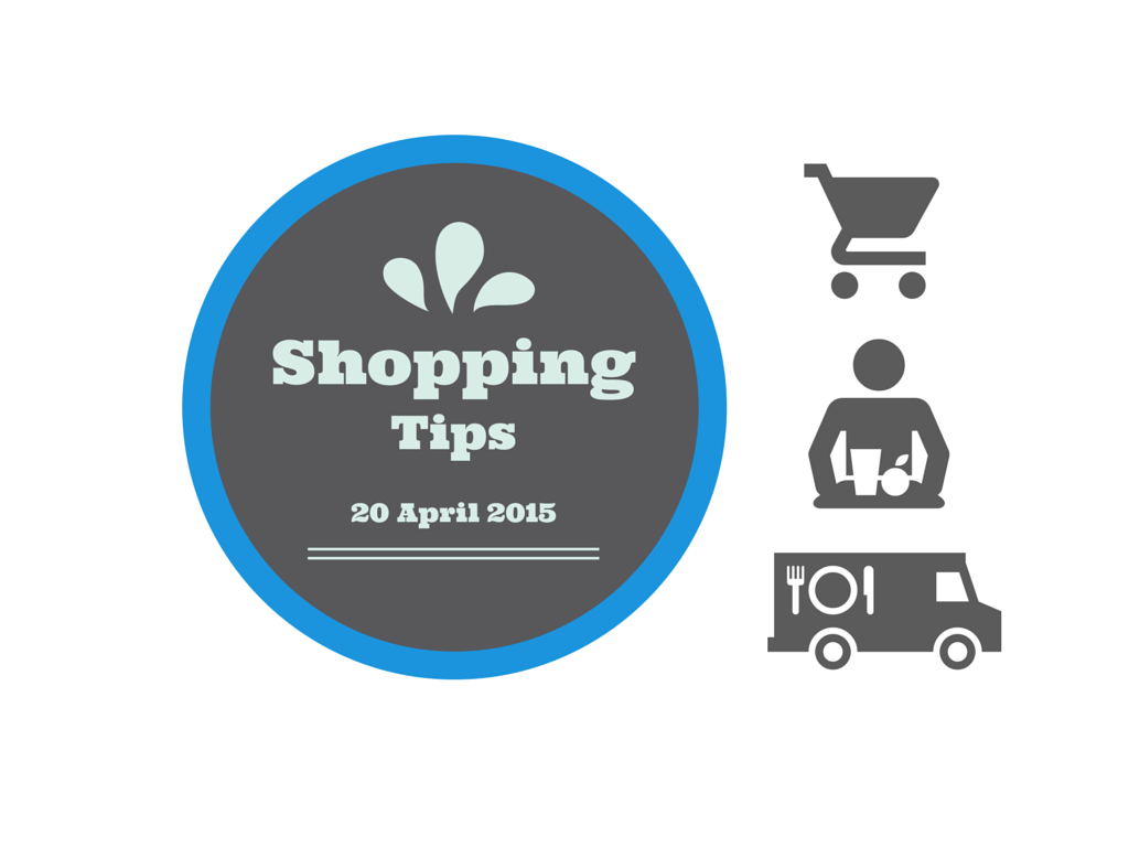 Shopping Tips – 20 April 2015