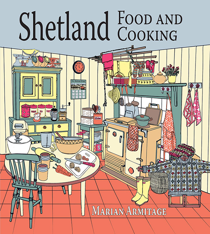 Shetland Food & Cooking by Marian Armitage
