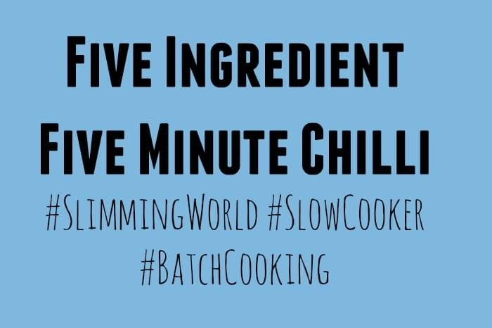 Five Ingredient Five Minute Chilli {Slimming World} {Slow Cooker} {Batch Cooking}….