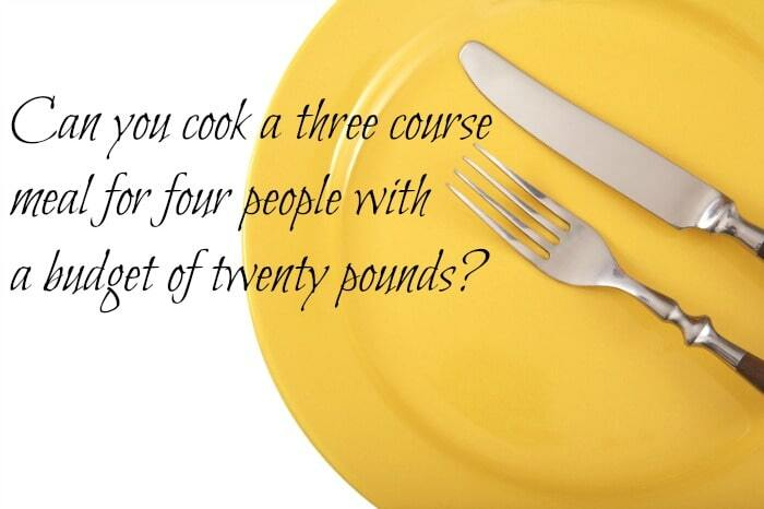 Challenge: Can you make a three course dinner for under £20?