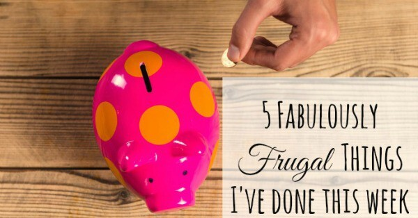 Five Fabulously Frugal Things I've done this week {29th July 2016}….