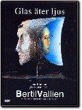Glas äter ljus - En film om glaskonstnären Bertil Vallien