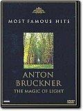 Anton Bruckner - The Magic of Light