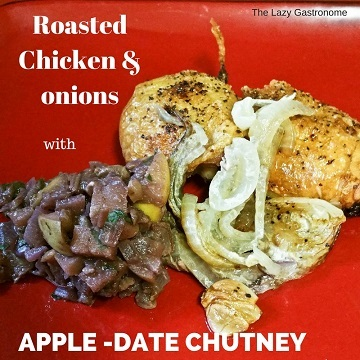 Roasted Chicken & Onions with Apple-Date Chutney