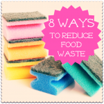 Eight simple ways to reduce food waste