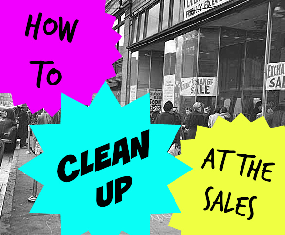 I'll tell you how to clean up at the January Sales