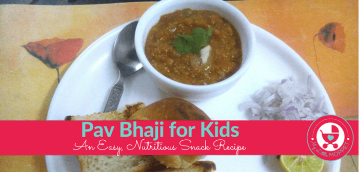 Easy Pav Bhaji Recipe for Kids