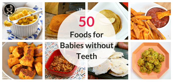 50 Foods for Babies without Teeth