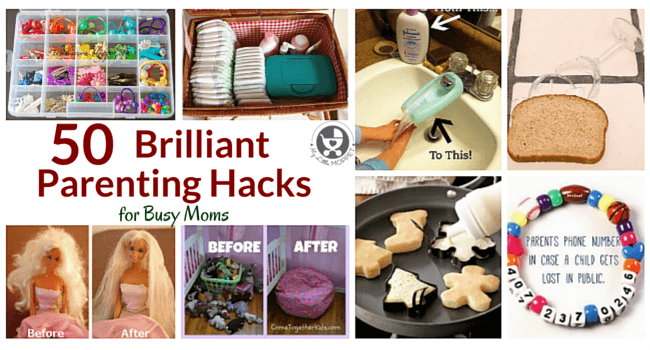 50 Brilliant Parenting Hacks for Busy Moms