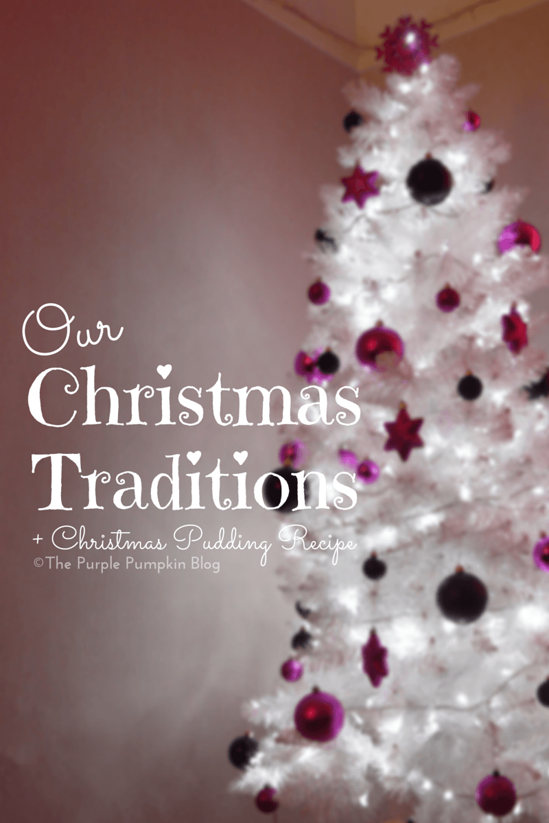 Our Christmas Traditions + Christmas Pudding Recipe
