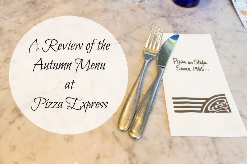 A Review of the Autumn Menu at Pizza Express
