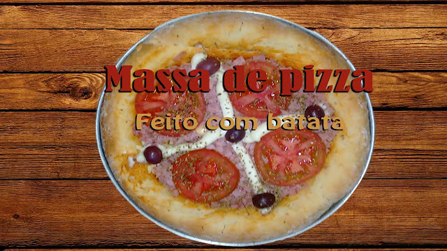 Massa de Pizza com Batata