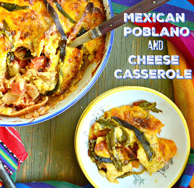 Mexican Poblano Cheese Casserole and #LaLoma