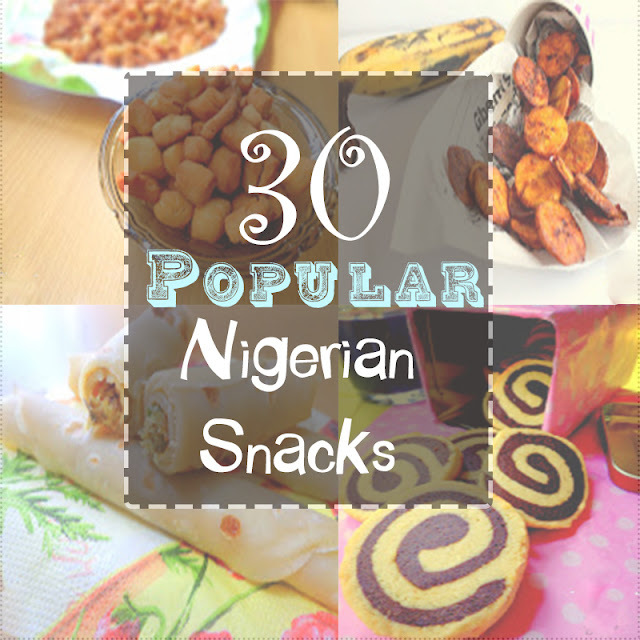 30 Popular Nigerian Snack Recipes