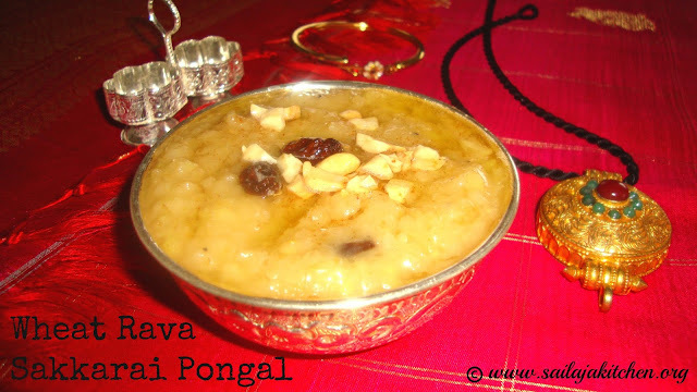 Wheat Rava Sweet Pongal Recipe / Wheat Rava Sakkarai Pongal Recipe / Samba Godhumai Sakkarai Pongal Recipe