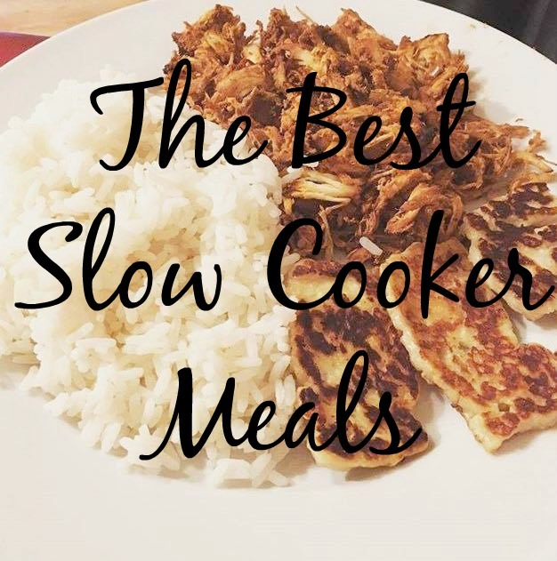 The Best Slow Cooker Meals...