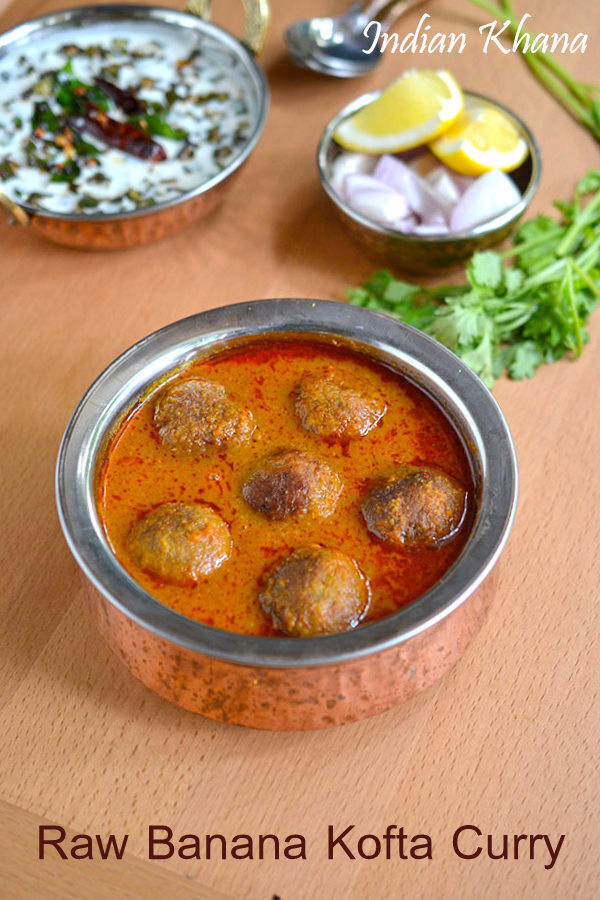 Kachchaa Kela Kofta Curry | Raw Banana Kofta Curry Recipe