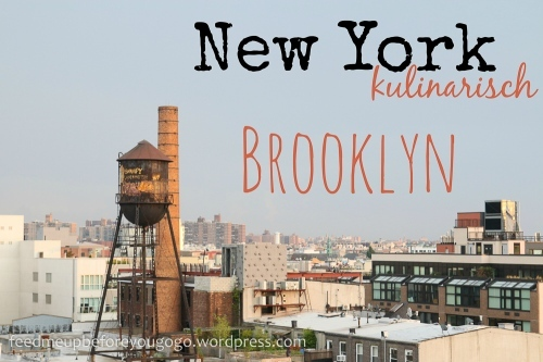 No eat till Brooklyn: New York kulinarisch I {Brooklyn}