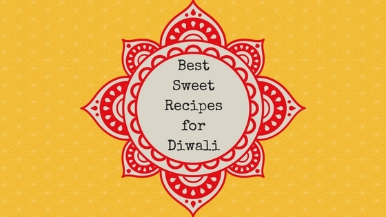 Best Diwali Sweets Recipes