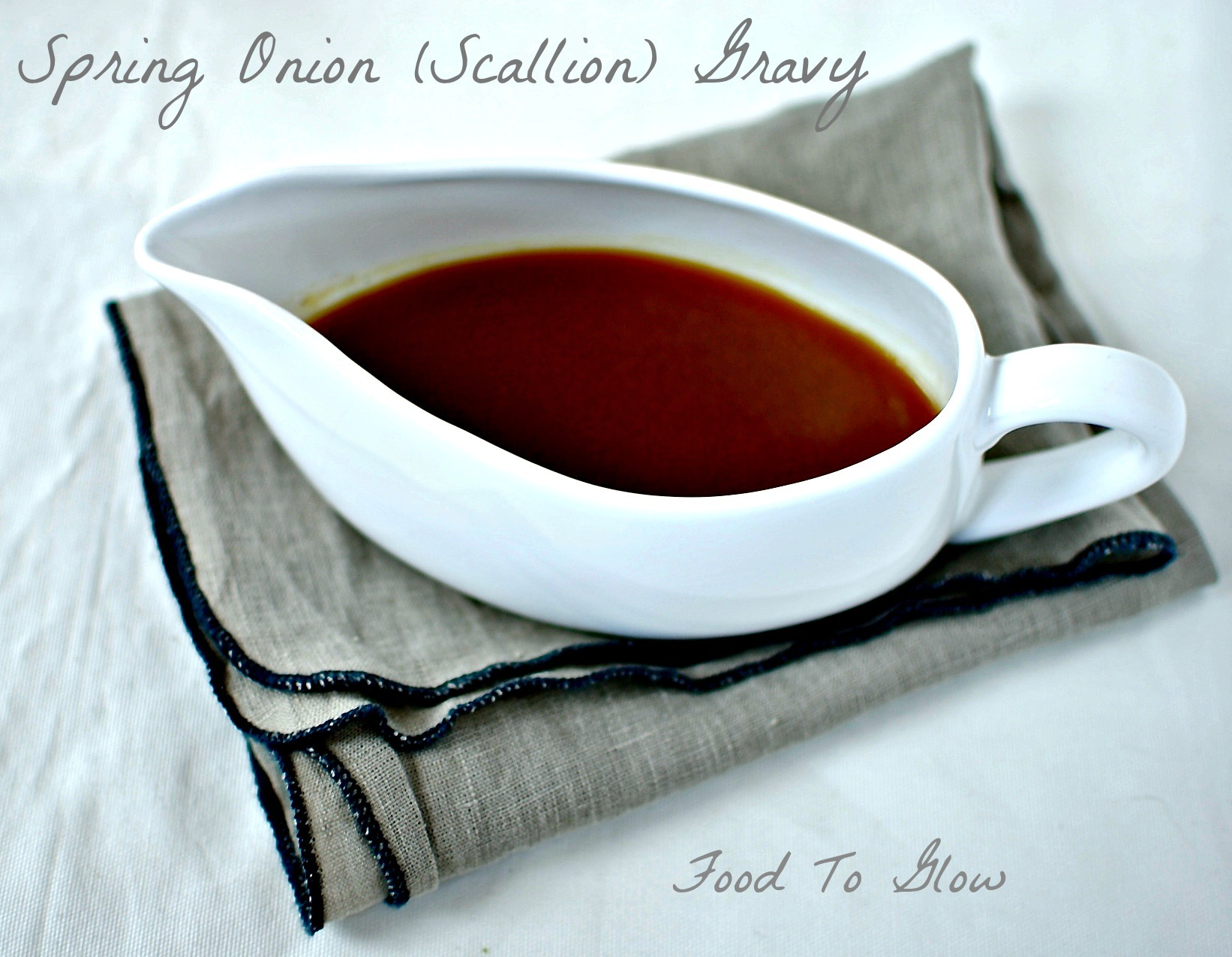 Rich Spring Onion {Scallion} Gravy + 10 Ways To Use It