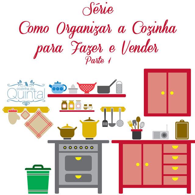 Série Como Organizar a Cozinha para Fazer & Vender 1
