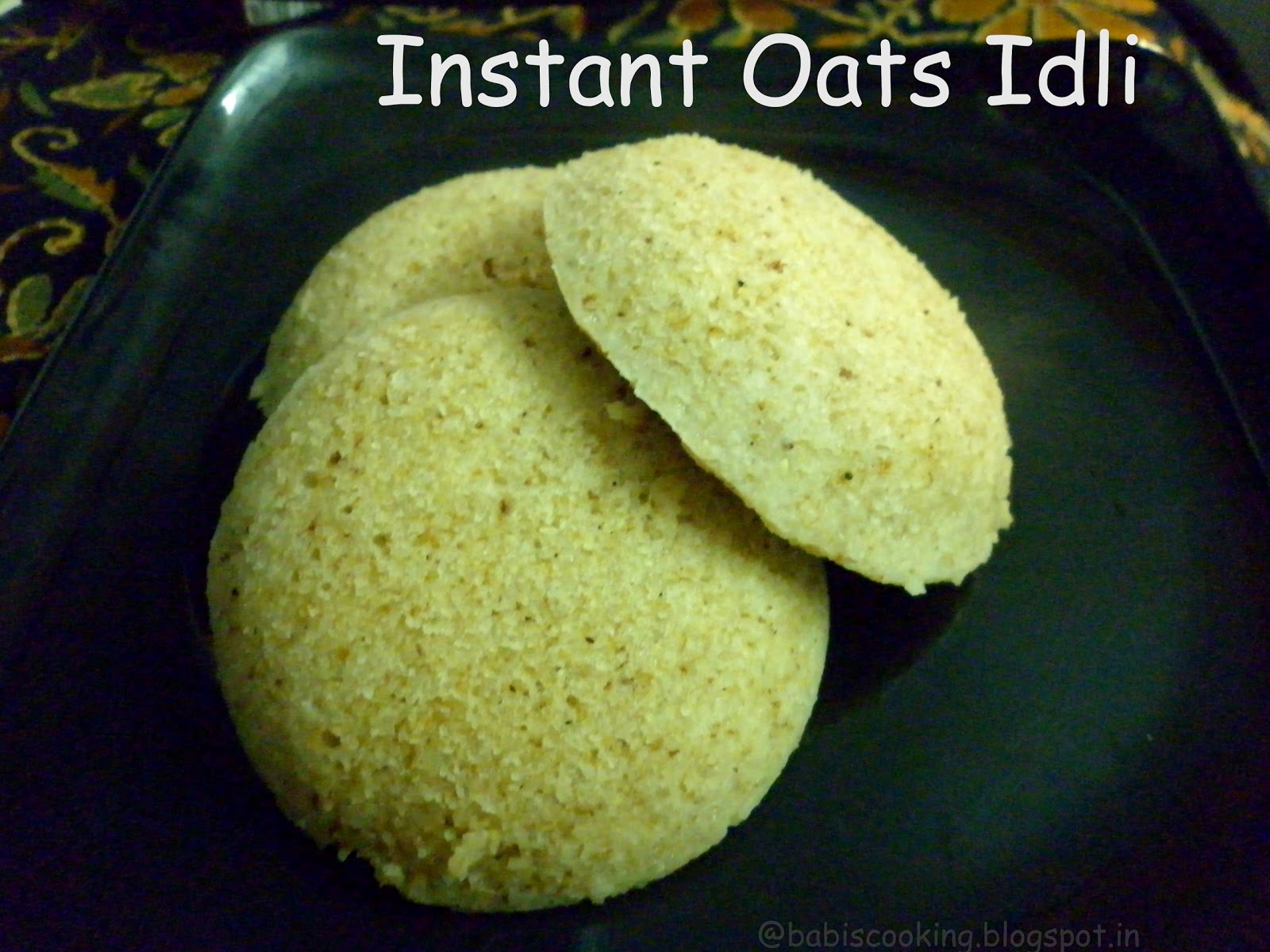 Instant Oats Idli- Easy Breakfast