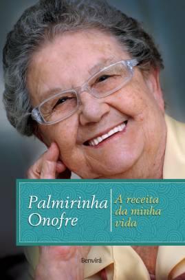 Concorra a um livro - Palmirinha Onofre - A receita da minha vida